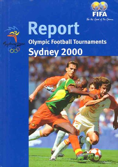 FIFA REPORT OLYMPIC FOOTBALL TOURNAMENTS SYDNEY 2000