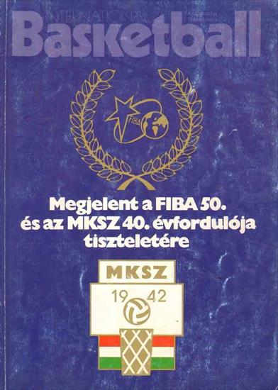 50 YEARS FIBA 1932 - 1982 & 40 YEARS MKSZ 1942 - 1982 (BASKETBALL) (English / Hungarian)