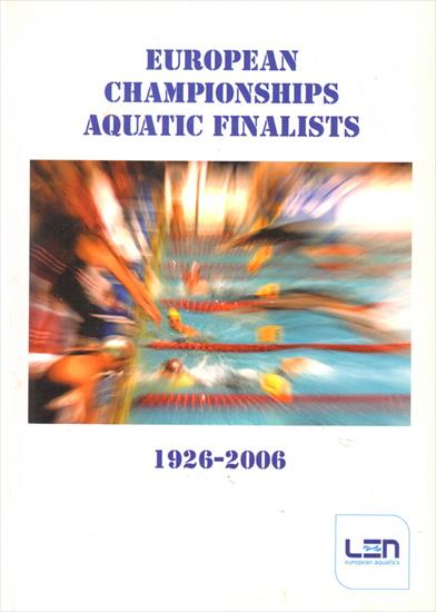 EUROPEAN CHAMPIONSHIPS AQUATIC FINALISTS 1926 - 2006 (European Swimming and Waterpolo Championships)