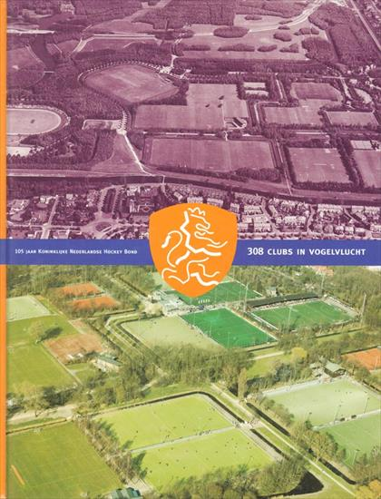 105 JAAR NEDERLANDSE HOCKEY BOND. 308 CLUBS IN VOGELVLUCHT (308 HOCKEY STADIUMS FROM THE AIR)
