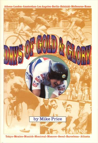 DAYS OF GOLD AND GLORY. 100 YEARS BRITISH CYCLING AT THE OLYMPICS