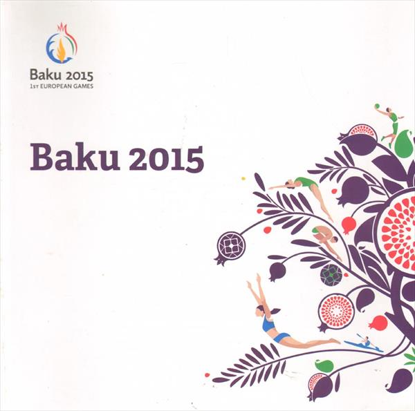 OFFICIAL PROGRAM 1st EUROPEAN GAMES BAKU 2015