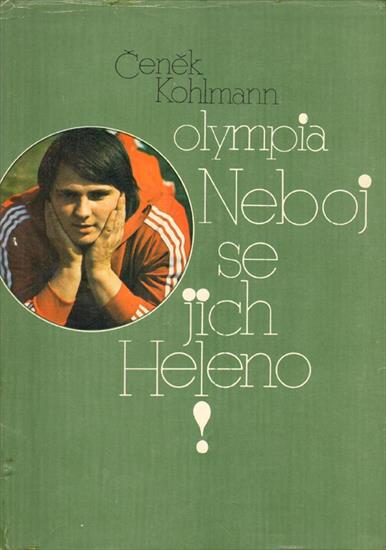 OLYMPIA NEBOJ SE JICH HELENO (Biography Helena Fibingerová) (well-illustrated w career stats)