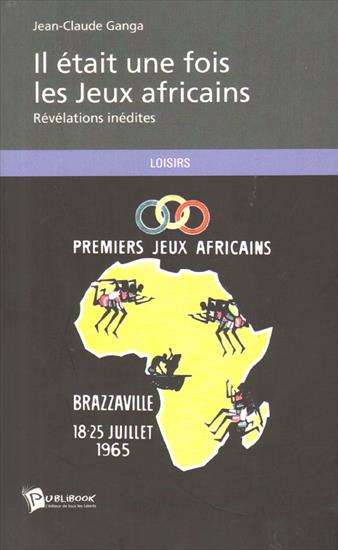 IL ETAIT UNE FOIS LES JEUX AFRICAINS BRAZZAVILLE 1965  + REPORT FIRST AFRICAN GAMES 1965