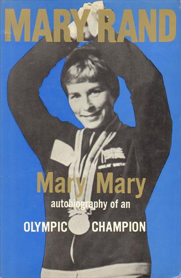 MARY RAND, AUTOBIOGRAPHY OF AN OLYMPIC CHAMPION