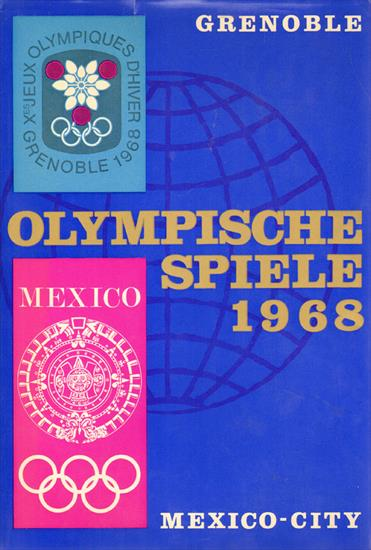 OLYMPISCHE SPIELE GRENOBLE - MEXICO CITY 1968