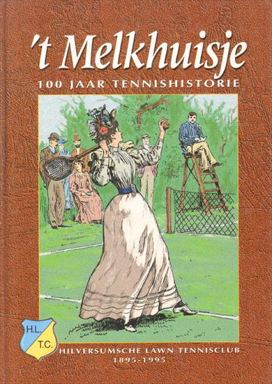 4T MELKHUISJE. 100 JAAR TENNISHISTORIE 1895 - 1995 (Dutch Open Tennis)