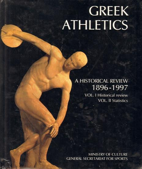 GREEK ATHLETICS A HISTORICAL REVIEW 1896-1997  (HISTORY OF SPORTS IN GREECE)