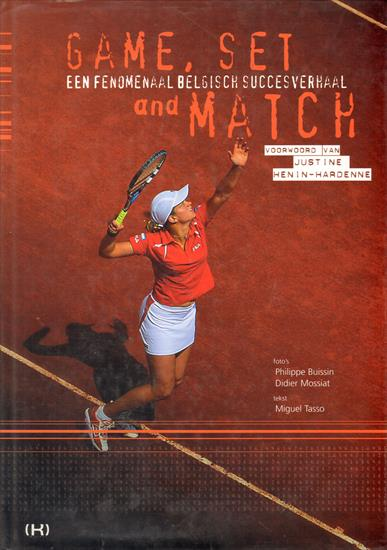 GAME, SET AND MATCH. The Golden Years of Clijsters and Henin. (X-L Deluxe)