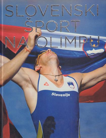 SLOVENSKI SPORT NA OLIMPU 1912 - 2004 (SLOVENIA AT THE OLYMPIC GAMES) (Top !)