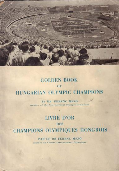GOLDEN BOOK OF HUNGARIAN OLYMPIC CHAMPIONS (English / French) (Top Book !!)