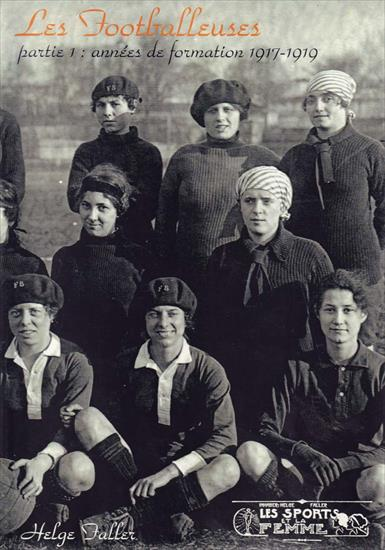LES FOOTBALLEUSES.  ANNEES DE FORMATION 1917-1919. (Top History Women Soccer France 1917-1919)