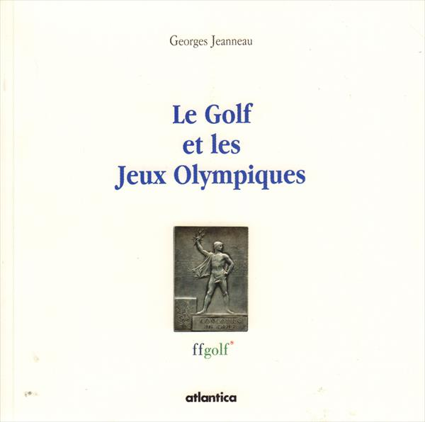 LE GOLF ET LES JEUX OLYMPIQUES (Golf & the Olympic Games)