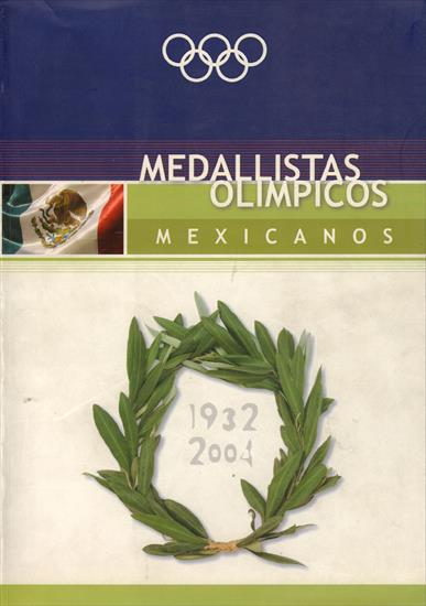 MEDALLISTAS OLIMPICOS MEXICANOS 1932 - 2004 (X-L DELUXE - 780 pages - 4 kgs !)