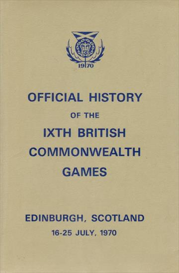 OFFICIAL HISTORY OF THE IXTH BRITISH COMMONWEALTH GAMES - EDINBURGH, SCOTLAND 1970