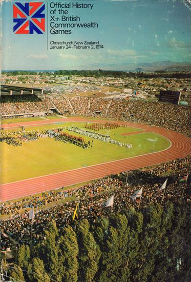 OFFICIAL HISTORY OF THE Xth BRITISH COMMONWEALTH GAMES - CHRISTCHURCH, NEW ZEALAND 1974