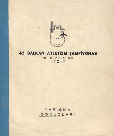 OFFICIAL REPORT 42. BALKAN ATLETIZM SAMPIYONASI 1983 (Balkan Athletics Championships)