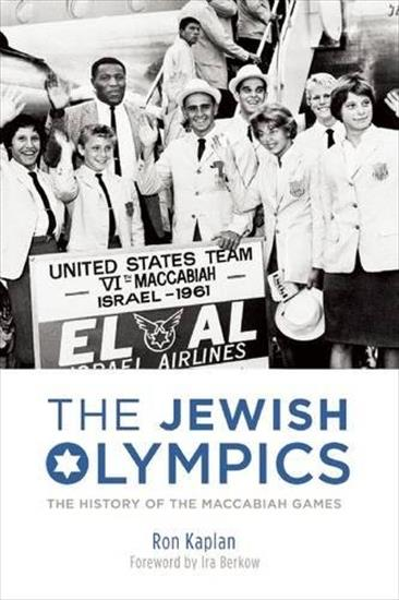 THE JEWISH OLYMPICS: THE HISTORY OF THE MACCABIAH GAMES 1932 - 2013