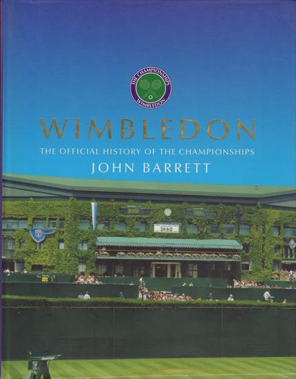WIMBLEDON. THE OFFICIAL HISTORY OF THE CHAMPIONSHIPS 1877 -2002