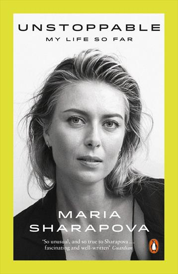 UNSTOPPABLE: MY LIFE SO FAR (Biography Maria Sharapova)