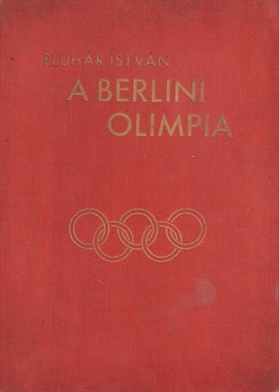 A BERLINI OLIMPIA 1936 (Hungary Review Olympic Games 1936)