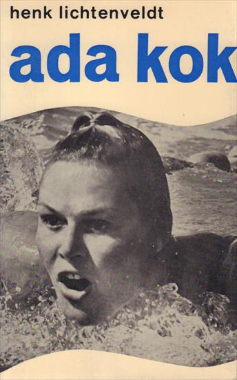 ADA KOK (Biography Dutch Olympic Swimming Champion)