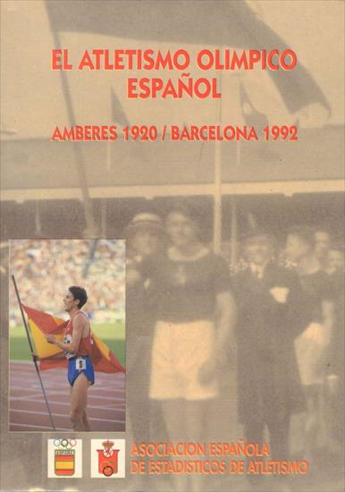 EL ATLETISMO OLIMPICO ESPÄNOL AMBERES 1920 / BARCELONA 1992 (Spain track & Field @ the Olympic Games)