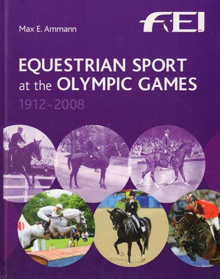 EQUESTRIAN SPORT AT THE OLYMPIC GAMES 1912-2008  (Top Book)(X-L Deluxe 444 pages !)