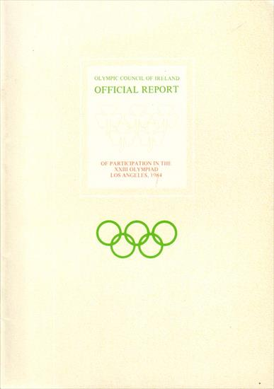 OLYMPIC COUNCIL OF IRELAND OFFICIAL REPORT OF PARTICIPATION IN THE XXIII OLYMPIAD LOS ANGELES 1984