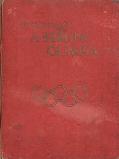 A BERLINI OLIMPIA 1936 (Top Hungary Review Olympic Games 1936)