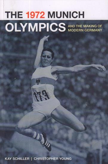 THE 1972 MUNICH OLYMPICS AND THE MAKING OF MODERN GERMANY (Top Book)