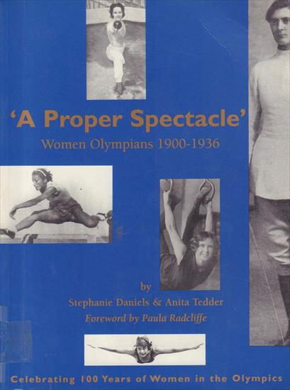 A PROPER SPECTACLE. WOMEN OLYMPIANS 1900-1936