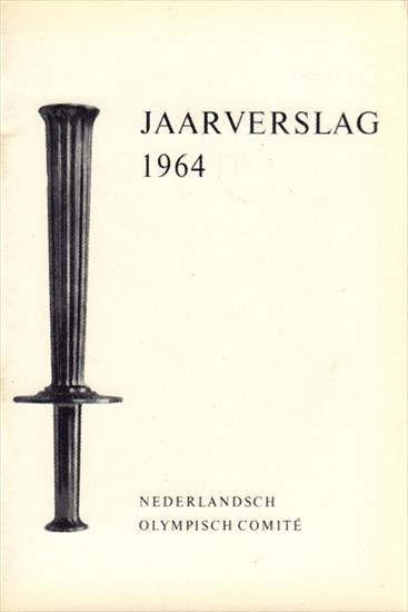JAARVERSLAG 1964 NEDERLANDS OLYMPISCH COMITE (Official Report NOC Olympic Games 1964)