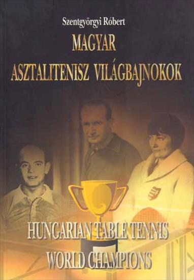 HUNGARIAN TABLE TENNIS WORLD CHAMPIONS (Top Book)