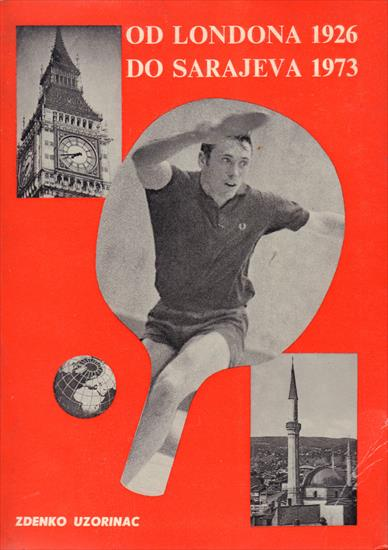 OD LONDONA 1926 DO SARAJEVA 1973 (Top History World Championship Table Tennis) (w 520 photos !!)