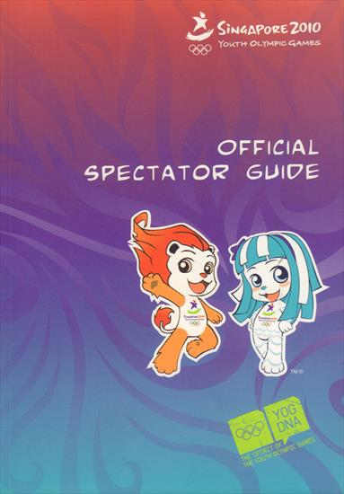 SINGAPORE 2010 YOUTH OLYMPIC GAMES. OFFICIAL SPECTATOR GUIDE