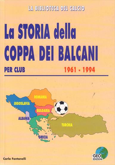 LA STORIA DELLA COPPA DEI BALCANI PER CLUB 1961 - 1994  (w teamphotos)(The Balkan Cup)