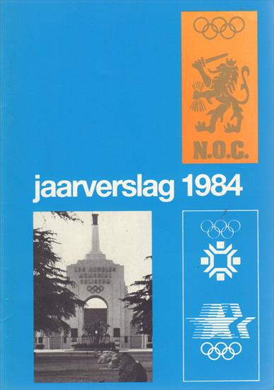 JAARVERSLAG 1984 NEDERLANDS OLYMPISCH COMITE (Official Report NOC Olympic Games 1984)