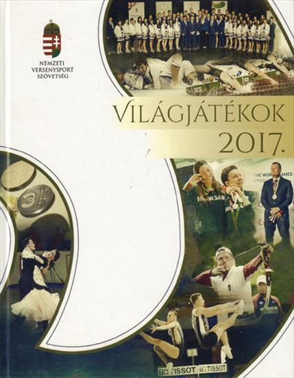 VILÁGJÁTÉKOK 2017 (OFFICIAL REPORT NVS WORLD GAMES WROCLAW 2017)