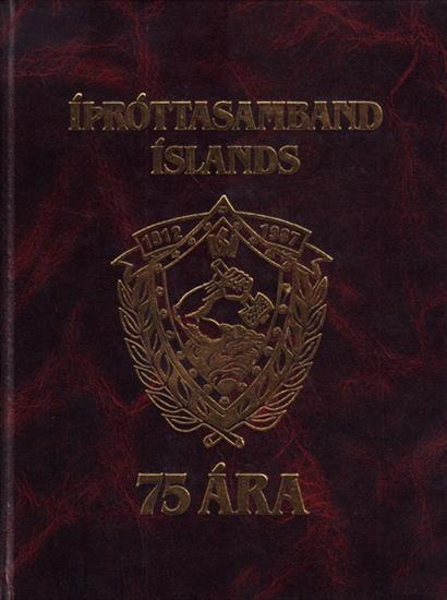 IDROTTASAMBAND ISLANDS 75 ARA 1912 - 1987 (Iceland Olympic Committee)