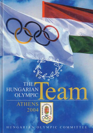 MEDIA GUIDE THE HUNGARIAN OLYMPIC TEAM ATHENS 2004