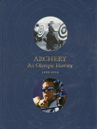 ARCHERY AN OLYMPIC HISTORY 1900-2004