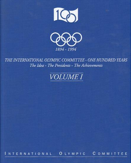 1894-1994, THE INTERNATIONAL OLYMPIC COMMITTEE, ONE HUNDRED YEARS: THE IDEA, THE PRESIDENTS, THE ACHIEVEMENTS (1070 pages - 7,5 kgs !) 3 VOLUMES