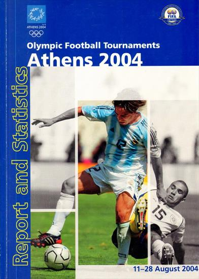FIFA REPORT OLYMPIC FOOTBALL TOURNAMENT ATHENS 2004