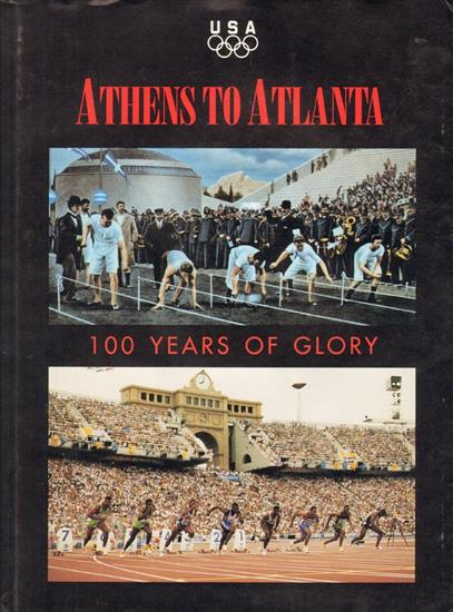 USA. ATHENS TO ATLANTA, 100 YEARS OF GLORY.