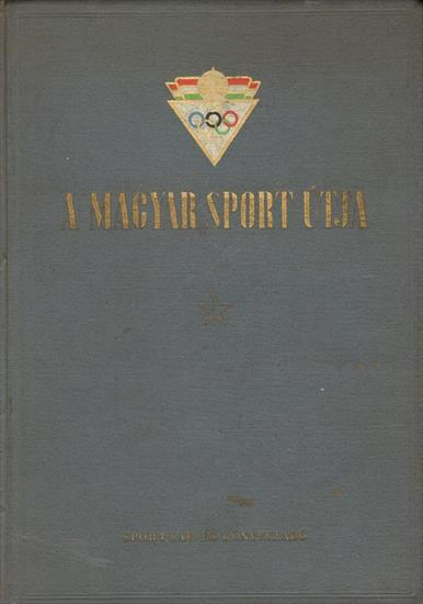 A MAGYAR SPORT ÚTJA 1952 (Hungary at the 1952 Olympic Games)