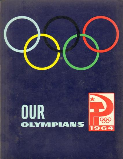 OUR OLYMPIANS. THE USSR TEAM FOR THE 1964 OLYMPIC GAMES (English language)