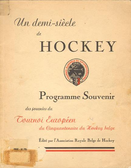 UN DEMI-SIECLE DE HOCKEY EN BELGIQUE 1904 - 1954