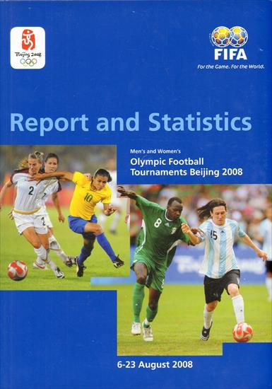 FIFA REPORT OLYMPIC FOOTBALL TOURNAMENTS BEIJING 2008