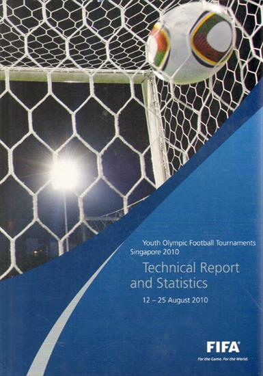 FIFA REPORT YOUTH OLYMPIC FOOTBALL TOURNAMENTS SINGAPORE 2010